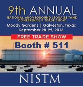 NISTM 9th Annual National Aboveground Storage Tank Conference & Trade Show in Galveston, Texas, September 28-29, 2016, Find Us at Booth # 511!