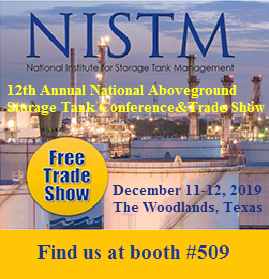 NISTM 12th Annual National Aboveground Storage Tank Conference & Trade Show at The Woodlands Waterway Marriott - The Woodlands, Texas, December 11-12, 2019 - Find Us at Booth 509!