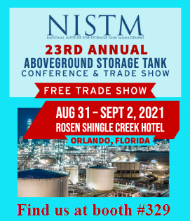 NISTM 23rd Annual Aboveground Storage Tank Conference & Trade Show in Orlando, Florida, August 31 - September 2, 2021 - Find Us at Booth #329.